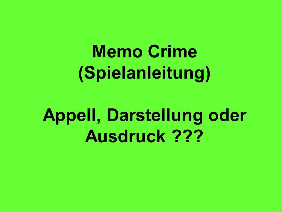 Memo Crime (Spielanleitung) Appell, Darstellung oder Ausdruck