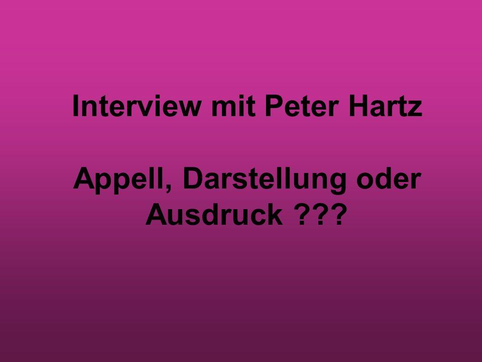 Interview mit Peter Hartz Appell, Darstellung oder Ausdruck