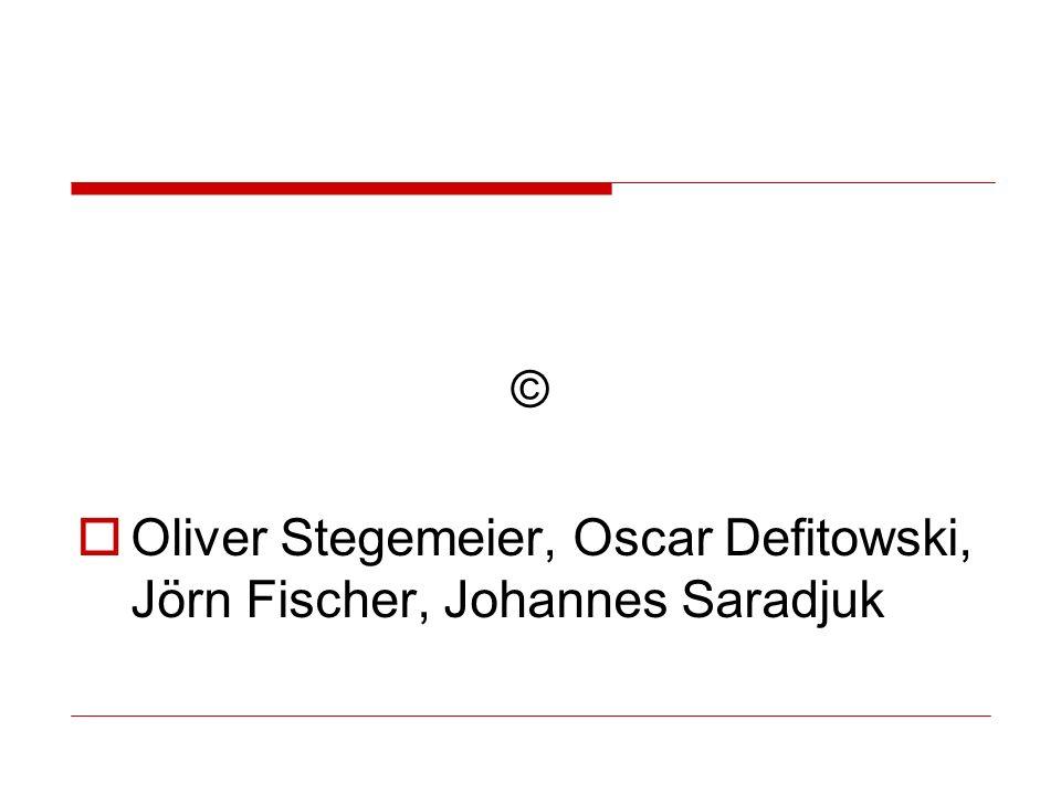 © Oliver Stegemeier, Oscar Defitowski, Jörn Fischer, Johannes Saradjuk