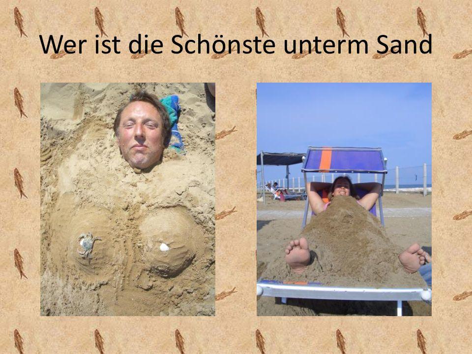 Wer ist die Schönste unterm Sand