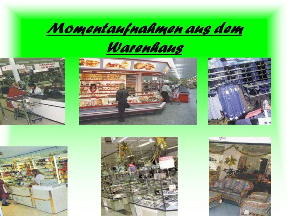 Momentaufnahmen aus dem Warenhaus