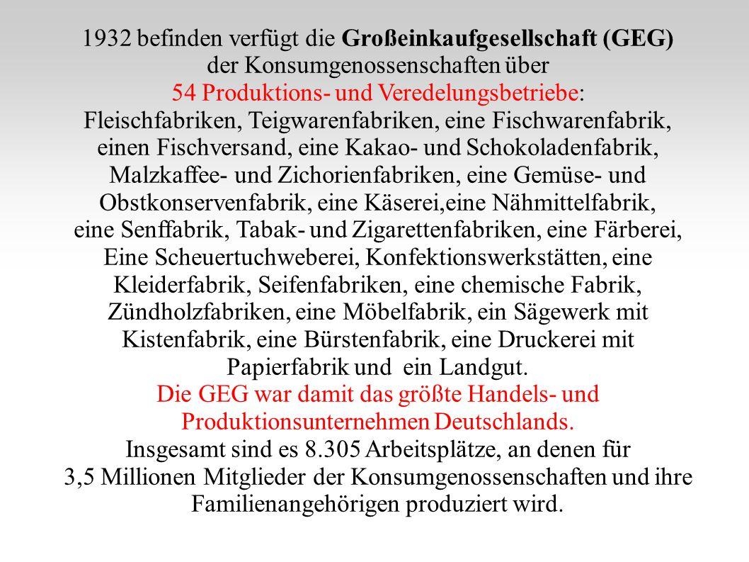 1932 befinden verfügt die Großeinkaufgesellschaft (GEG)