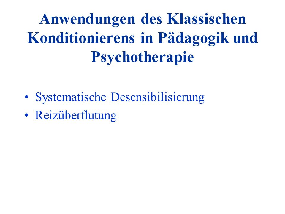 Anwendungen des Klassischen Konditionierens in Pädagogik und Psychotherapie