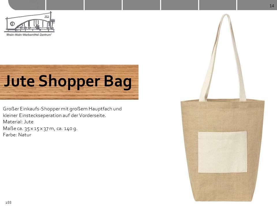14 Jute Shopper Bag. Großer Einkaufs-Shopper mit großem Hauptfach und kleiner Einsteckseperation auf der Vorderseite.