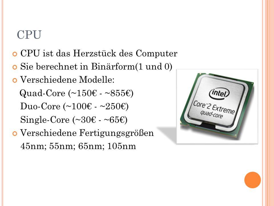 CPU CPU ist das Herzstück des Computer