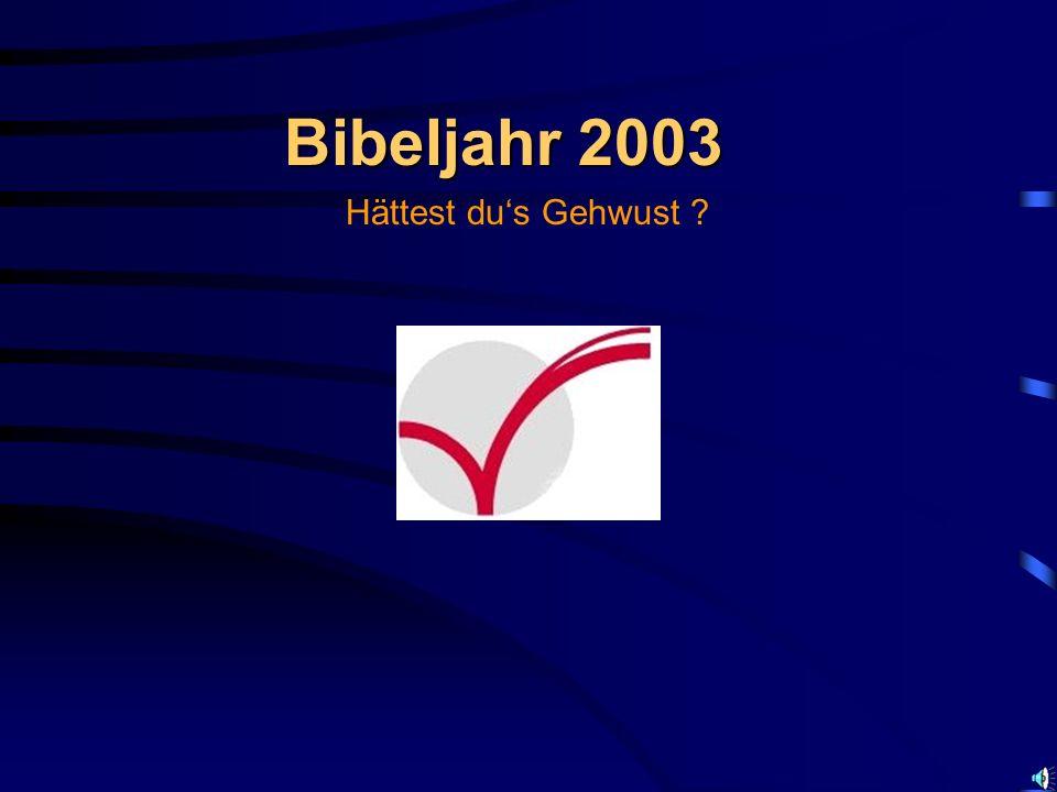 Bibeljahr 2003 Hättest du's Gehwust