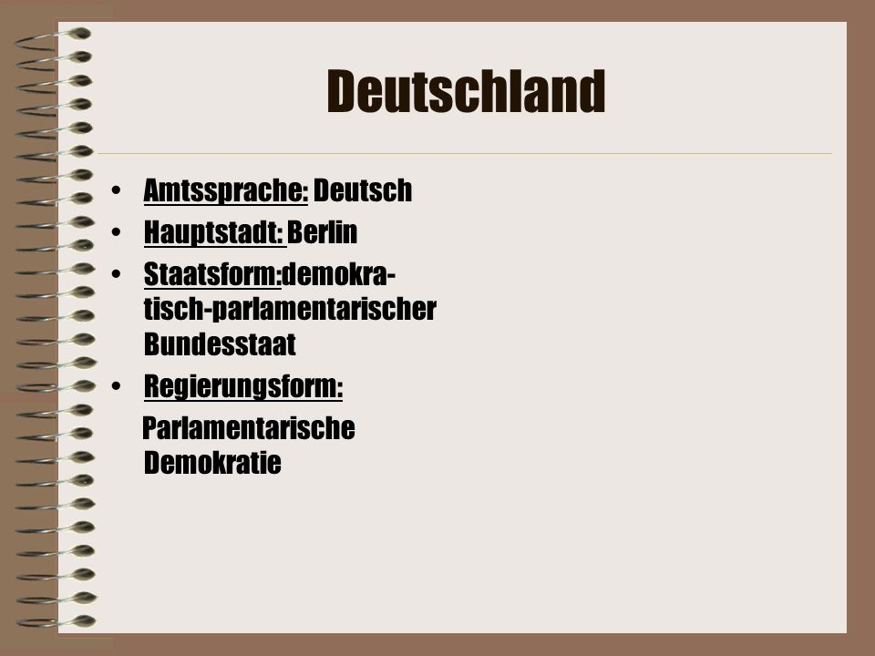 Deutschland Amtssprache: Deutsch Hauptstadt: Berlin