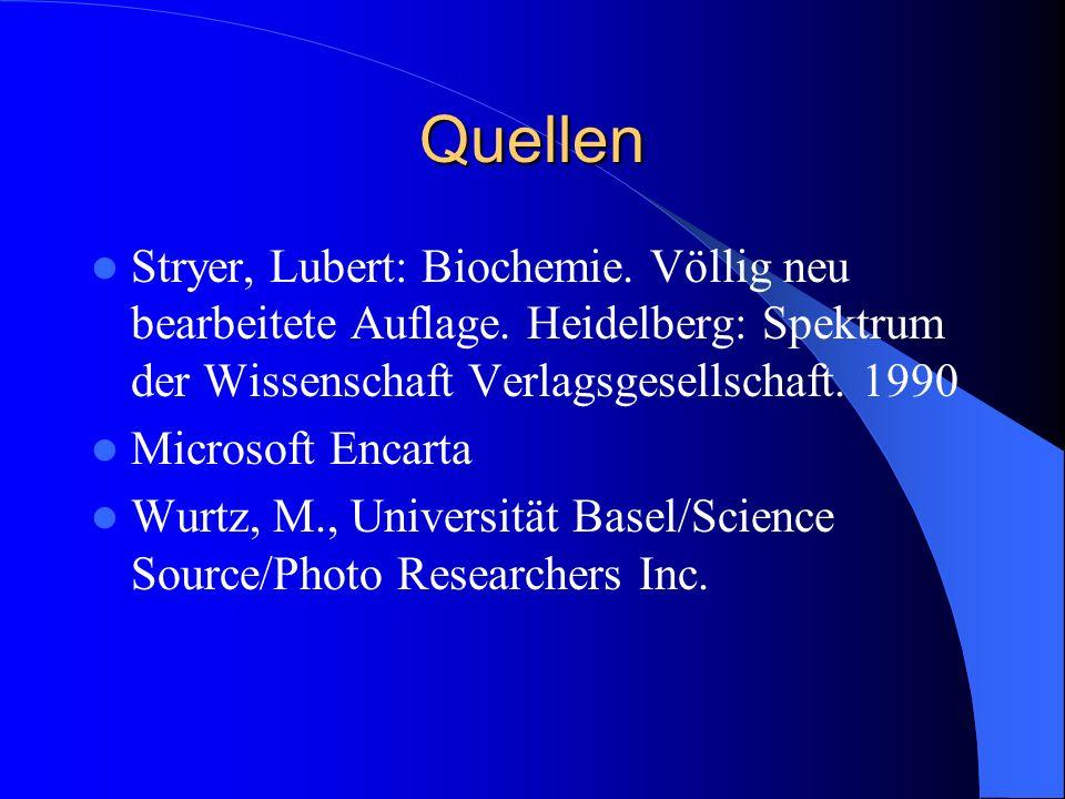 QuellenStryer, Lubert: Biochemie. Völlig neu bearbeitete Auflage. Heidelberg: Spektrum der Wissenschaft Verlagsgesellschaft. 1990.