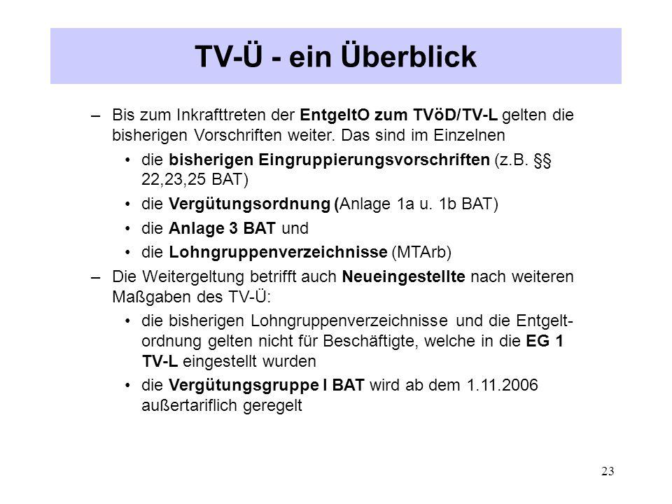 TV-Ü - ein Überblick Bis zum Inkrafttreten der EntgeltO zum TVöD/TV-L gelten die bisherigen Vorschriften weiter. Das sind im Einzelnen.