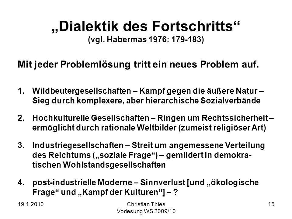 """""""Dialektik des Fortschritts (vgl. Habermas 1976: 179-183)"""