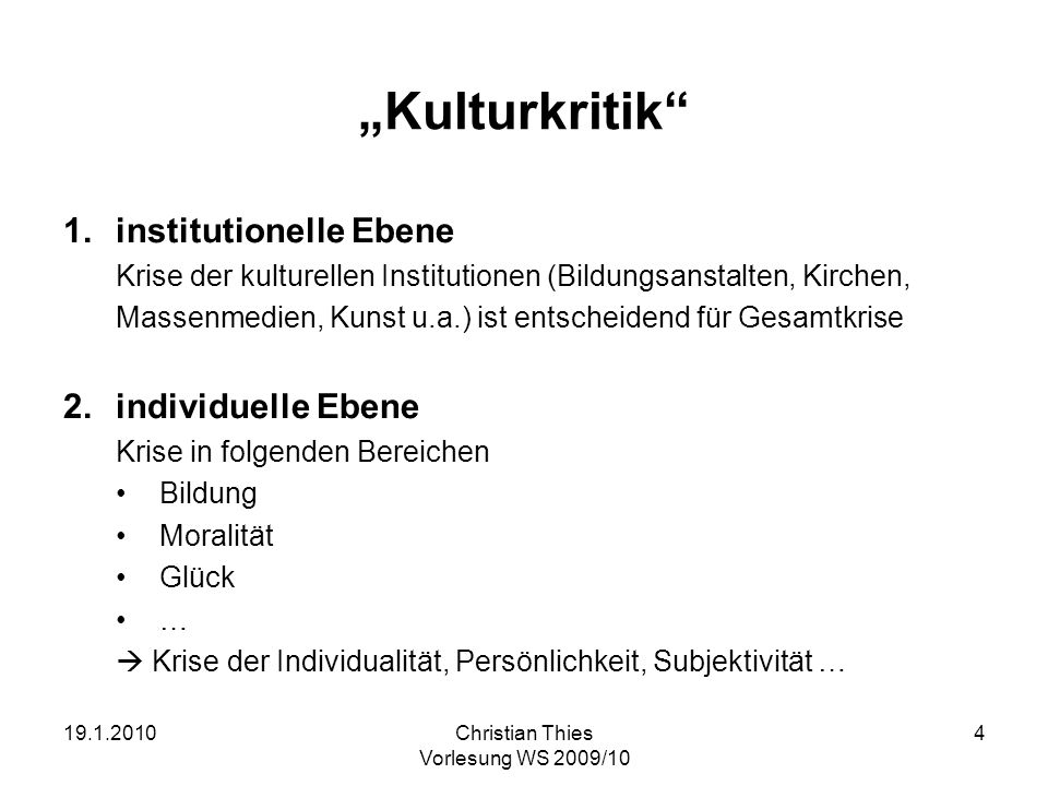 """Kulturkritik institutionelle Ebene individuelle Ebene"