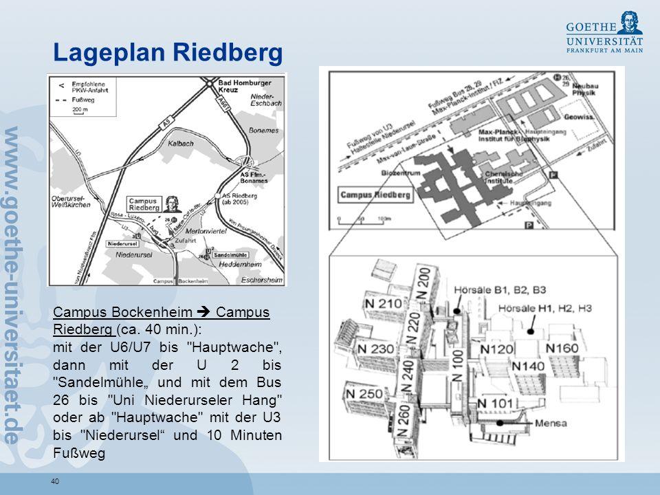 Lageplan Riedberg Campus Bockenheim  Campus Riedberg (ca. 40 min.):