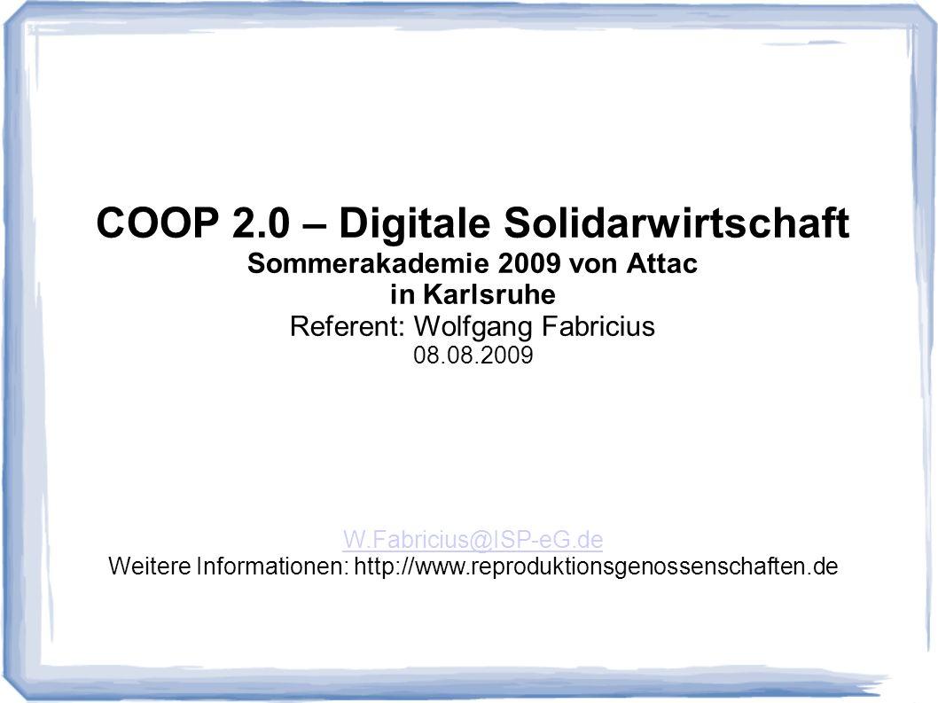 COOP 2.0 – Digitale Solidarwirtschaft Sommerakademie 2009 von Attac