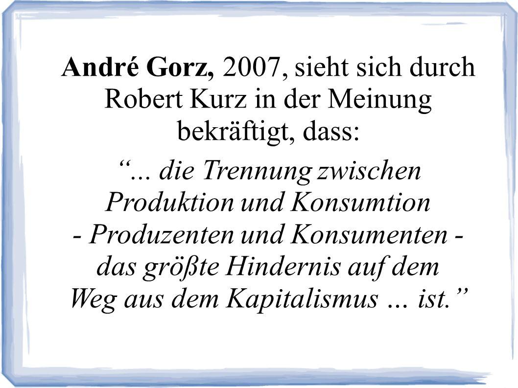 André Gorz, 2007, sieht sich durch