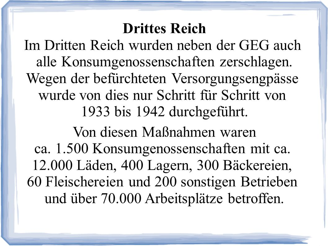 Im Dritten Reich wurden neben der GEG auch