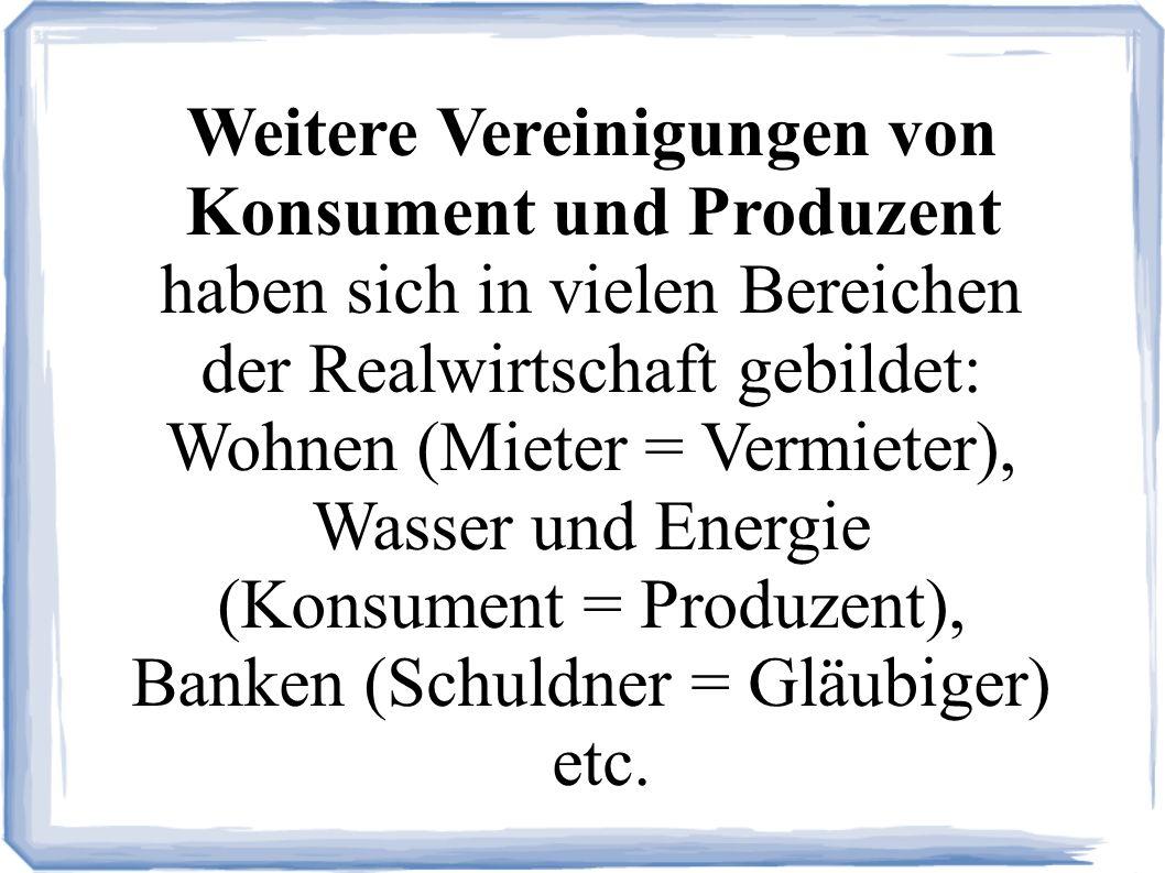 Weitere Vereinigungen von Konsument und Produzent