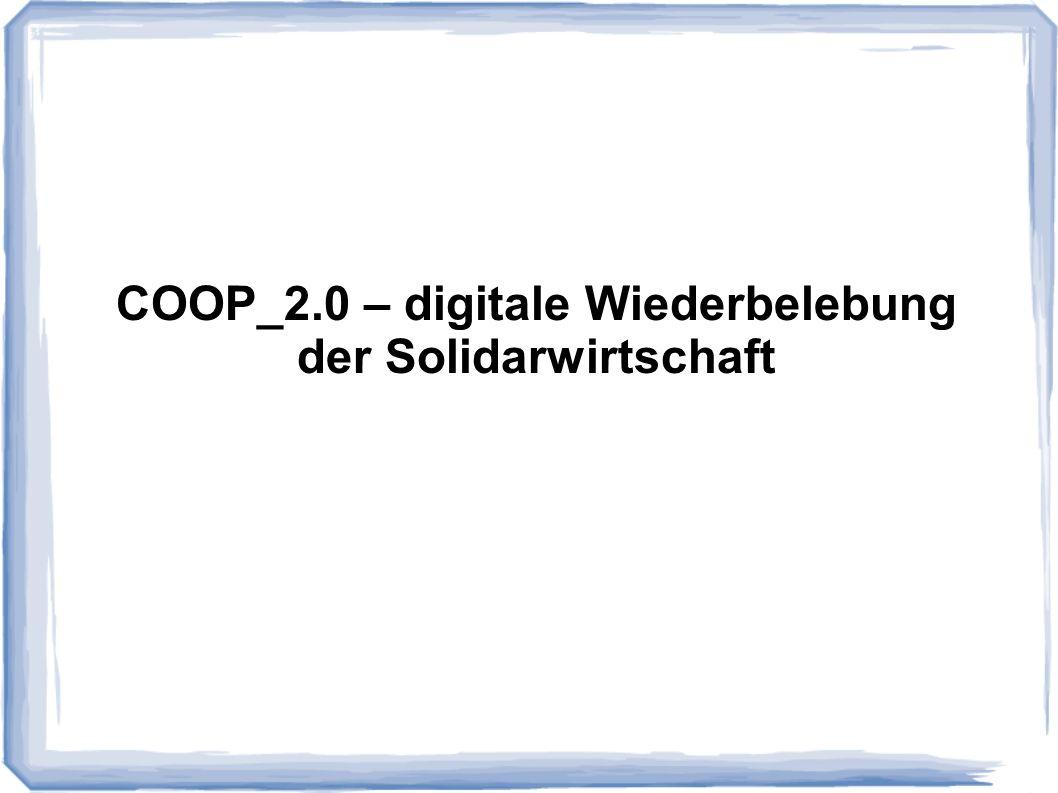 COOP_2.0 – digitale Wiederbelebung der Solidarwirtschaft
