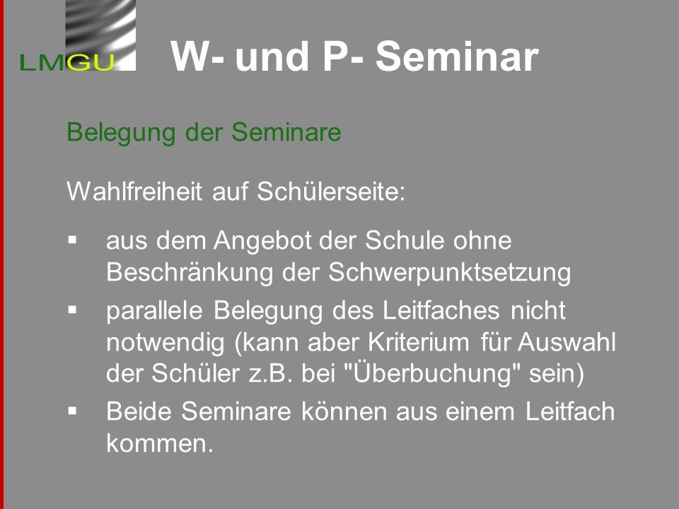 W- und P- Seminar Belegung der Seminare Wahlfreiheit auf Schülerseite: