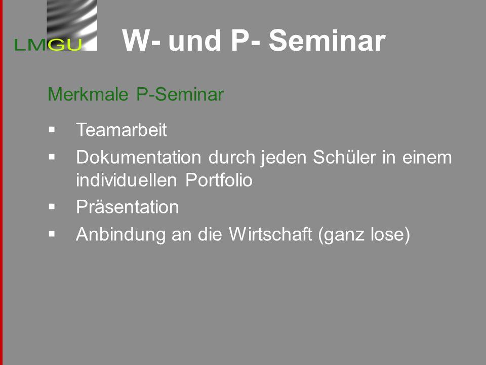 W- und P- Seminar Merkmale P-Seminar Teamarbeit