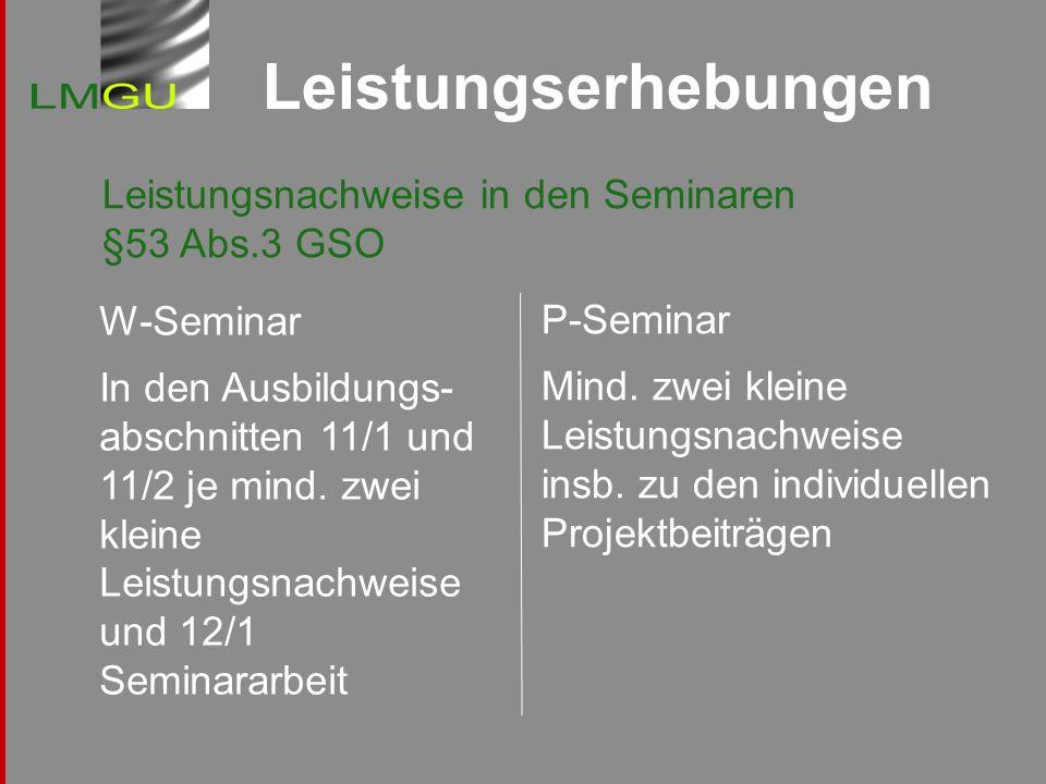 Leistungserhebungen Leistungsnachweise in den Seminaren §53 Abs.3 GSO