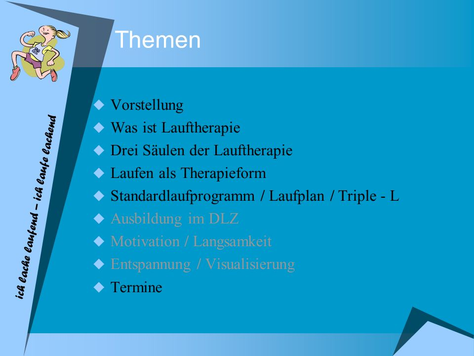 Themen Vorstellung Was ist Lauftherapie Drei Säulen der Lauftherapie