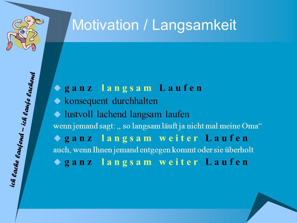 Motivation / Langsamkeit