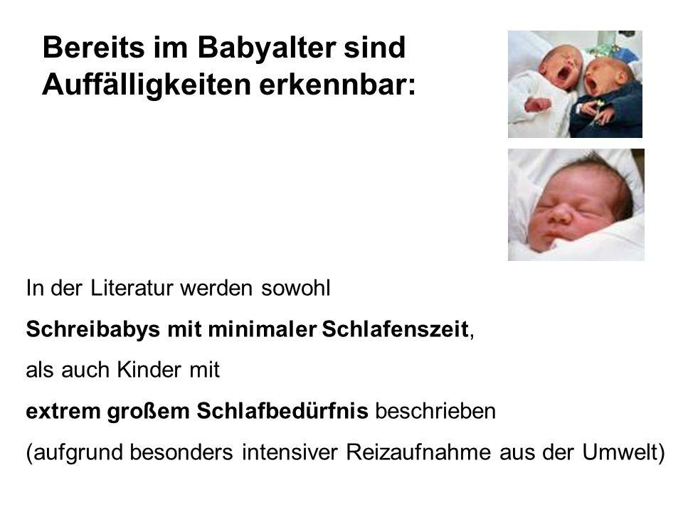 Bereits im Babyalter sind Auffälligkeiten erkennbar: