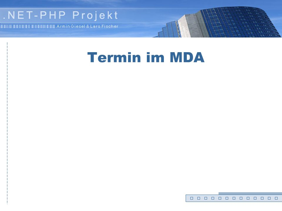Termin im MDA