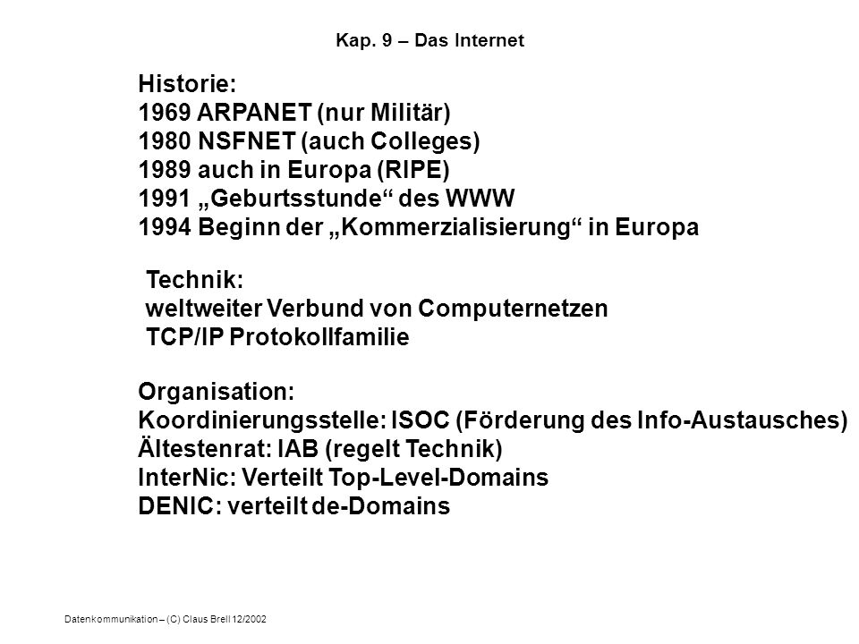 1980 NSFNET (auch Colleges) 1989 auch in Europa (RIPE)