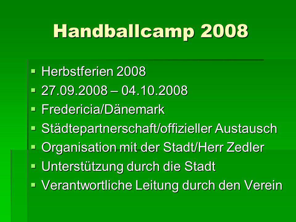 Handballcamp 2008 Herbstferien 2008 27.09.2008 – 04.10.2008