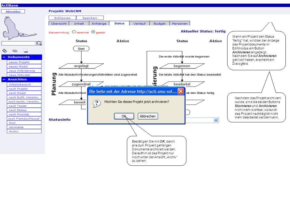 Wenn ein Projekt den Status fertig hat, wird bei der Anzeige des Projektdokuments im Editmodus ein Button Archivieren angezeigt. Nachdem Sie auf Archivieren geklickt haben, erscheint ein Dialogfeld.