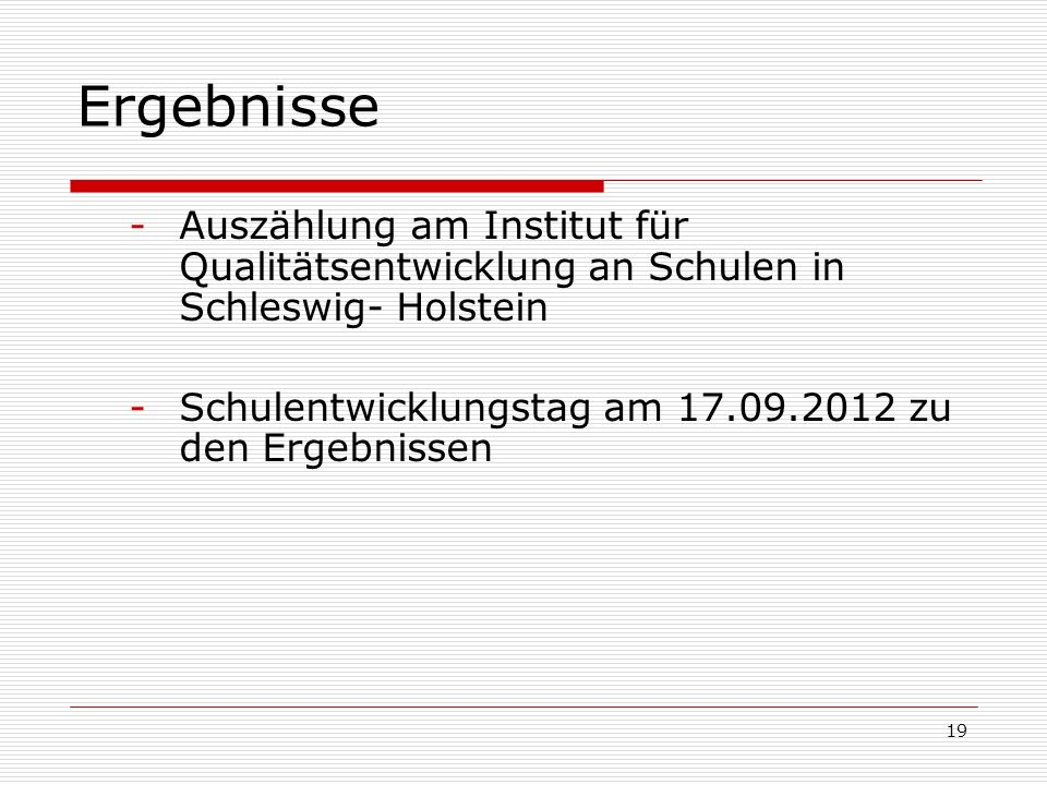 ErgebnisseAuszählung am Institut für Qualitätsentwicklung an Schulen in Schleswig- Holstein.