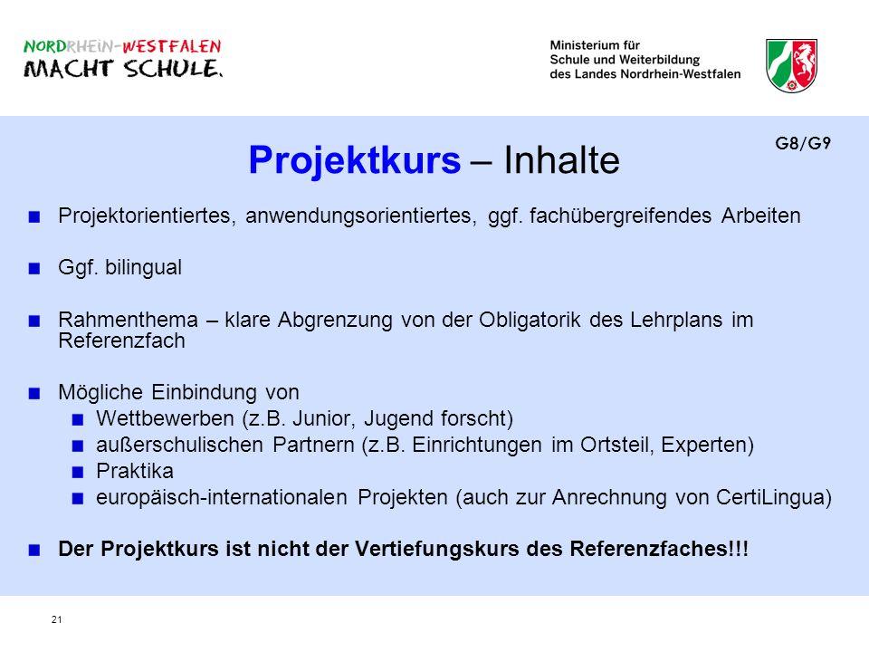 Projektkurs – Inhalte G8/G9. Projektorientiertes, anwendungsorientiertes, ggf. fachübergreifendes Arbeiten.