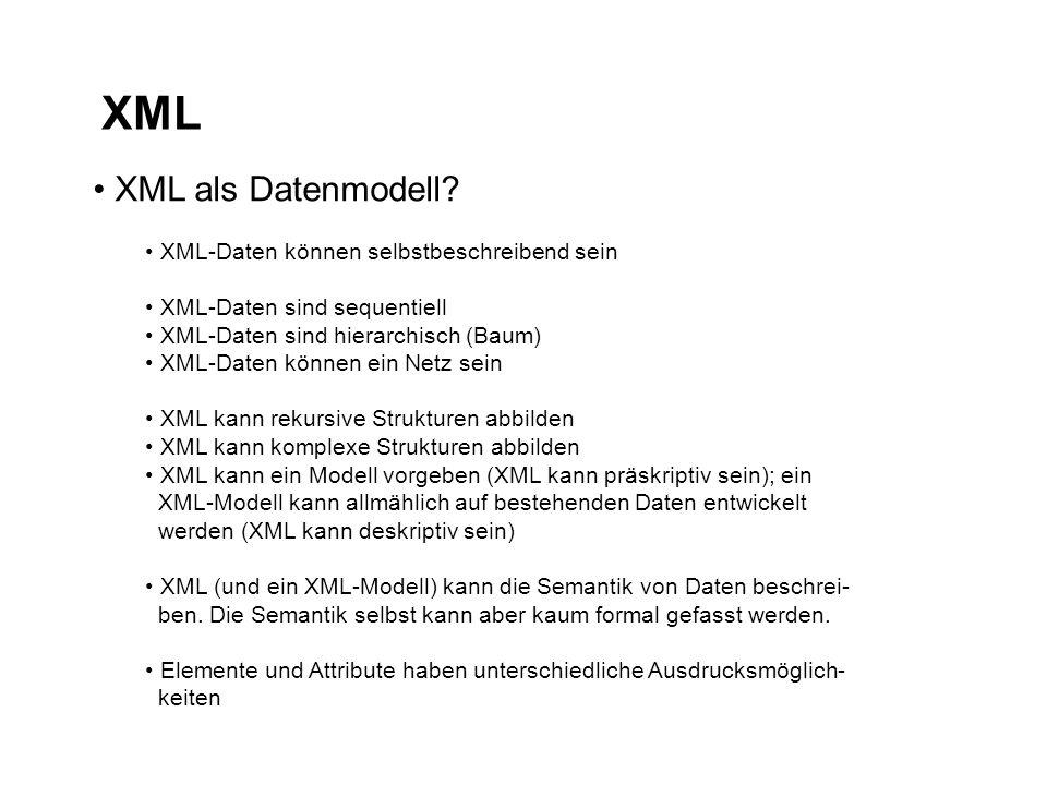 XML XML als Datenmodell XML-Daten können selbstbeschreibend sein