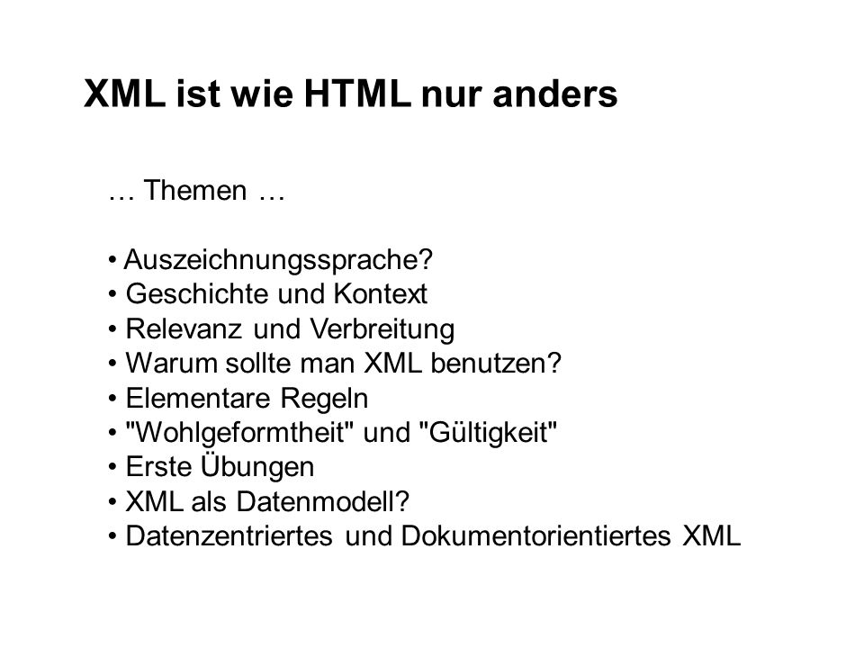 XML ist wie HTML nur anders