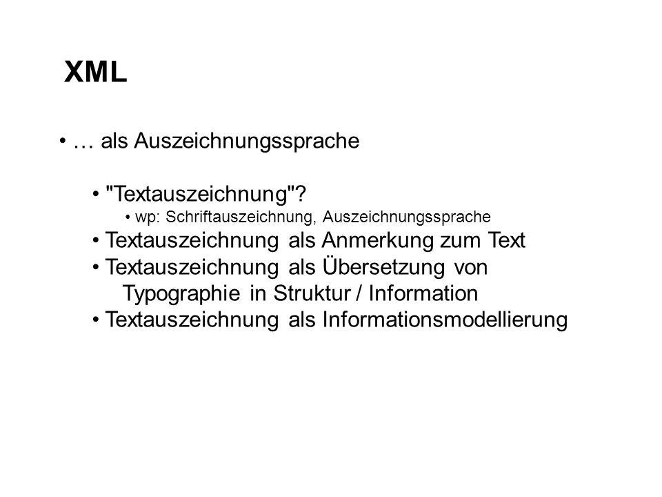 XML … als Auszeichnungssprache Textauszeichnung