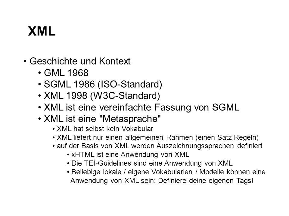 XML Geschichte und Kontext GML 1968 SGML 1986 (ISO-Standard)