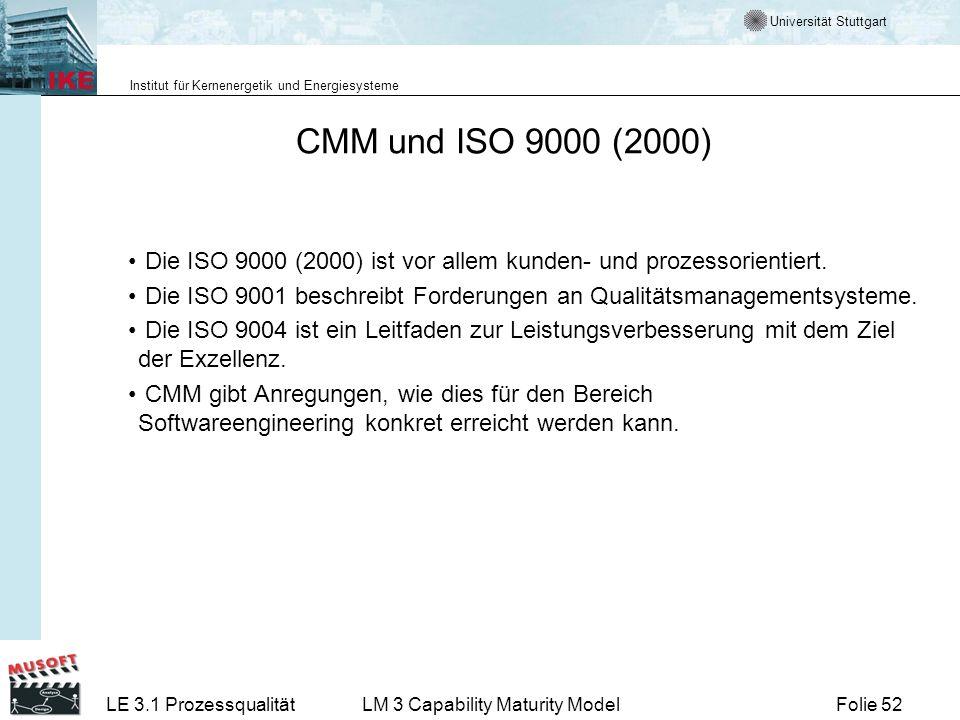 CMM und ISO 9000 (2000)Die ISO 9000 (2000) ist vor allem kunden- und prozessorientiert.