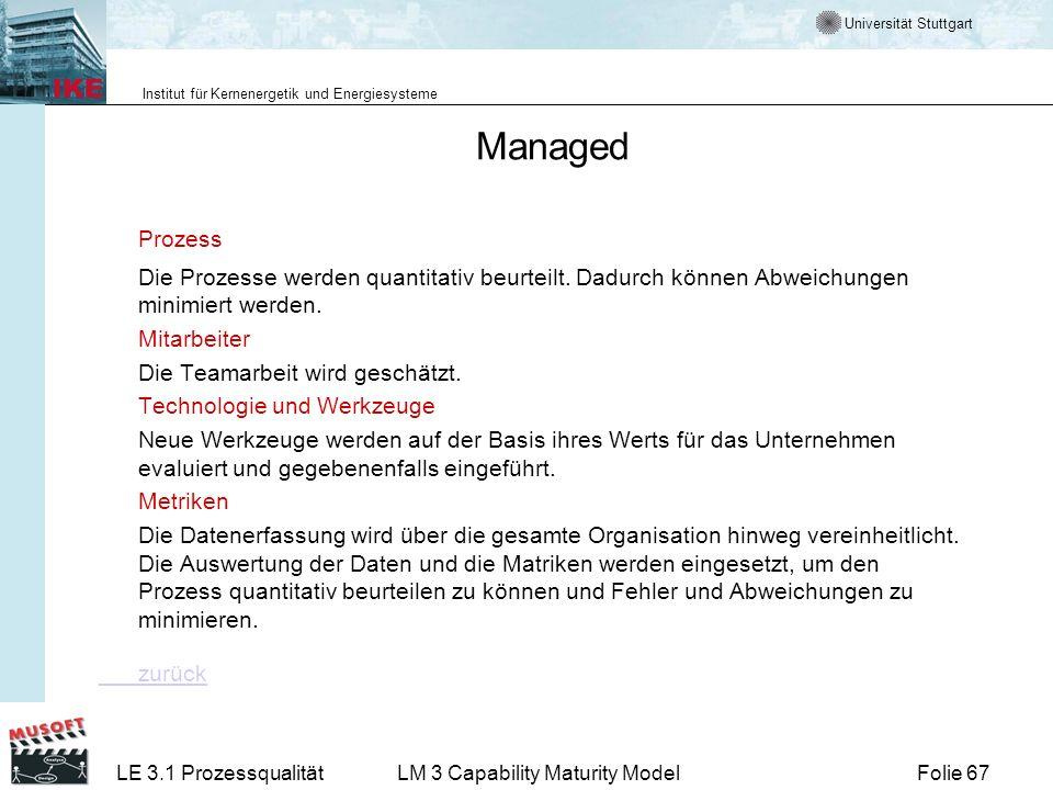 Managed Prozess. Die Prozesse werden quantitativ beurteilt. Dadurch können Abweichungen minimiert werden.