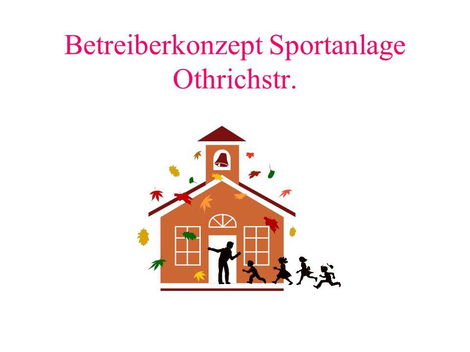 Betreiberkonzept Sportanlage Othrichstr.