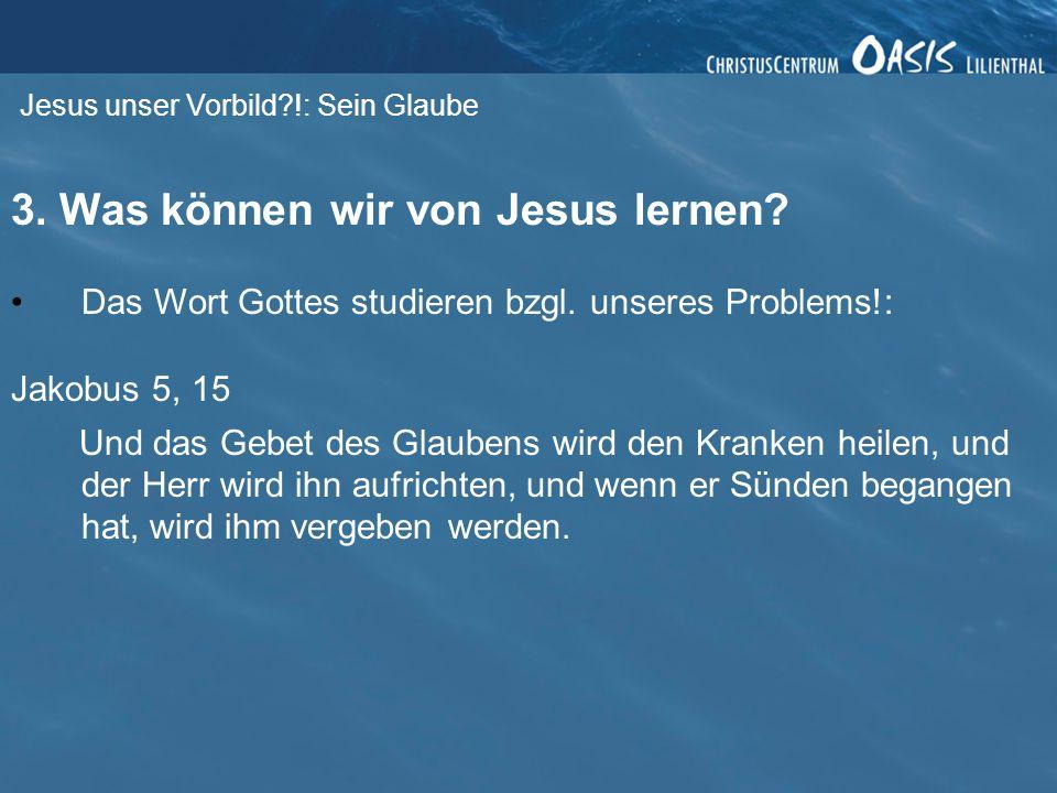 3. Was können wir von Jesus lernen
