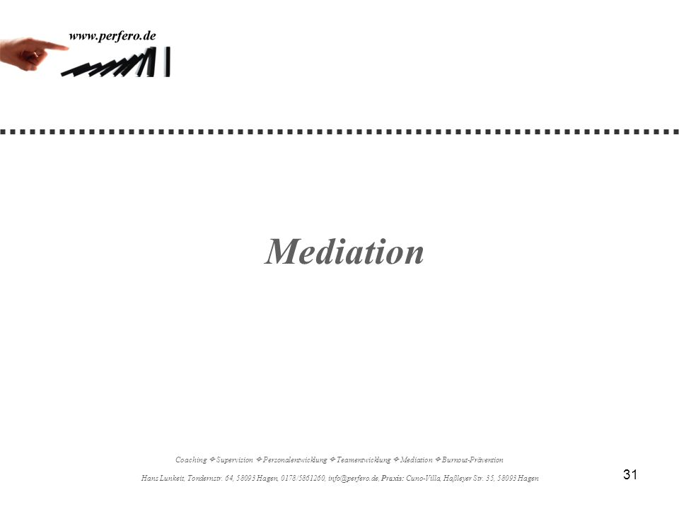 Mediation Coaching  Supervision  Personalentwicklung  Teamentwicklung  Mediation  Burnout-Prävention.