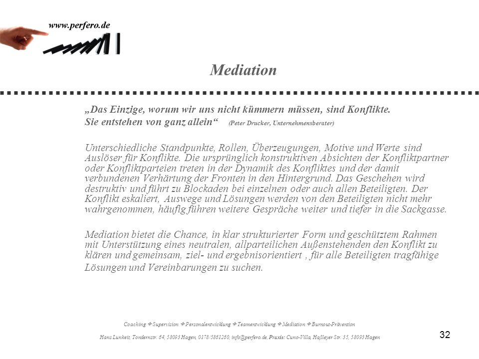"""Mediation""""Das Einzige, worum wir uns nicht kümmern müssen, sind Konflikte. Sie entstehen von ganz allein (Peter Drucker, Unternehmensberater)"""