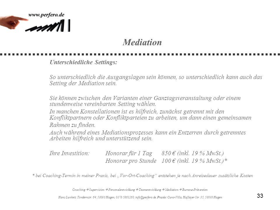 MediationUnterschiedliche Settings: So unterschiedlich die Ausgangslagen sein können, so unterschiedlich kann auch das Setting der Mediation sein.