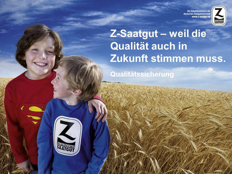 Z-Saatgut – weil die Qualität auch in Zukunft stimmen muss.
