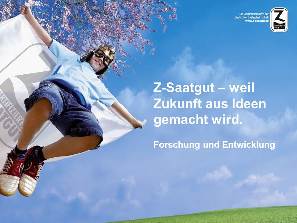 Z-Saatgut – weil Zukunft aus Ideen gemacht wird.