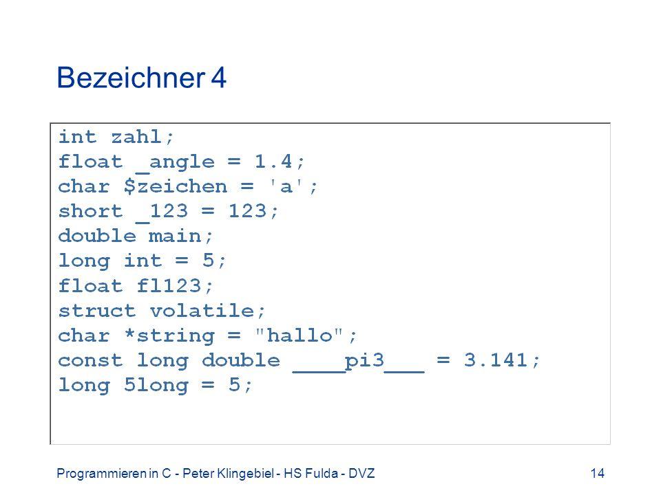 Bezeichner 4 Programmieren in C - Peter Klingebiel - HS Fulda - DVZ