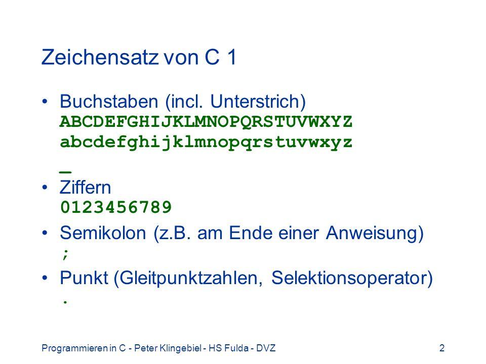 Zeichensatz von C 1 Buchstaben (incl. Unterstrich) ABCDEFGHIJKLMNOPQRSTUVWXYZ abcdefghijklmnopqrstuvwxyz _.