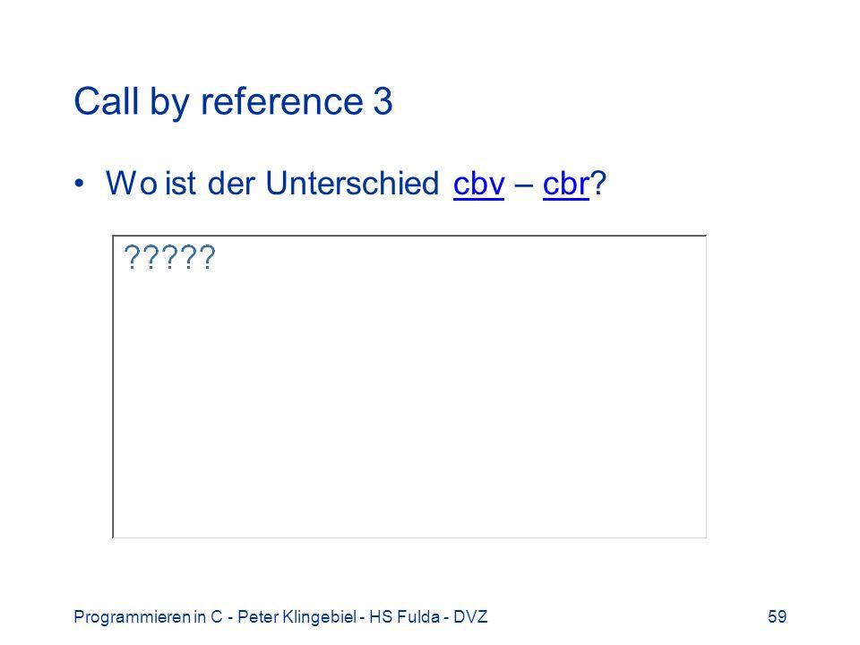 Call by reference 3 Wo ist der Unterschied cbv – cbr