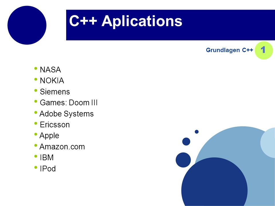 C++ Aplications 1 NASA NOKIA Siemens Games: Doom III Adobe Systems